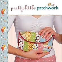 Pretty Little Patchwork (Pretty Little Series)