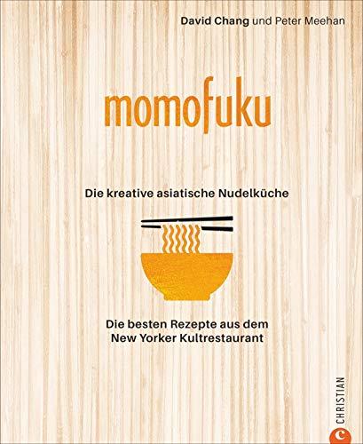 Momofuku: Asia Noodle Kitchen. 111 beste Rezepte aus dem New Yorker Kultrestaurant. Der New-York-Times- Bestseller von Netflix-Star David Chang endlich auf Deutsch. Dieses Nudel-Kochbuch ist Kult.