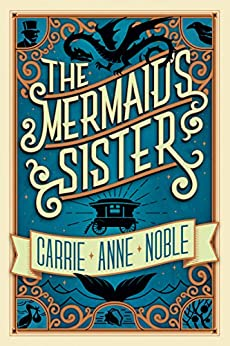The Mermaid's Sister by [Carrie Anne Noble]