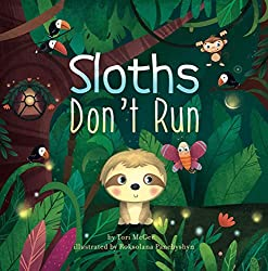 Image: Sloths Don't Run | Kindle Edition | by Tori McGee (Author), Roksolana Panchyshyn (Illustrator). Publication Date: December 3, 2018