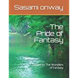 The Pride of Fantasy: Sequel to The Wonders of Fantasy