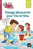 Téo et Nina CP CE1 Niveau 4 - Étrange découverte pour Téo et Nina