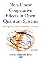 Non-Linear Cooperative Effects in Open Quantum Systems: Entanglement and Second Order Coherence (Physics Research and Technology)