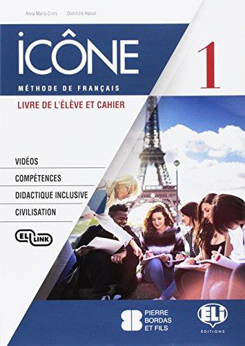 Icône. Corso di lingua francese. Livre élève-Cahier-Civilisation. Per le Scuole superiori. Ediz. per la scuola. Con e-book. Con espansione online. Con CD-Audio (Vol. 1)