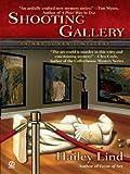Shooting Gallery: An Art Lover's Mystery (An Annie Kincaid Mystery Book 2)