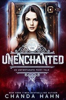 UnEnchanted (An Unfortunate Fairy Tale Book 1) by [Chanda Hahn]