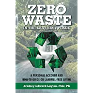 Zero Waste in the Last Best Place: A Personal Account and How-To Guide on Landfill-Free Living