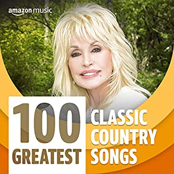 100 Greatest Classic Country Songs