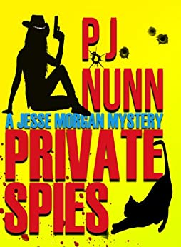 Private Spies (a Jesse Morgan Mystery Book 1) by [PJ Nunn, Michael  Canales]