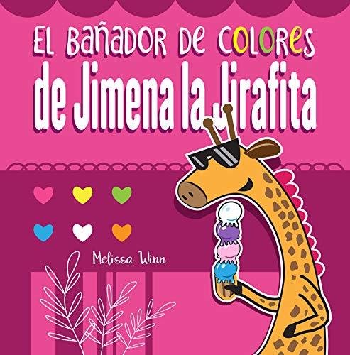 El bañador de colores de Jimena la Jirafita.: Aprende los colores. Cuento para Niños de 2 Años.
