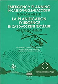 Proceedings of a Joint Nea/Cec Workshop on Emergency Planning in Case of Nuclear Accident: Technical Aspects/Compte Rendu D'Une Reunion De Travail.. ... 12595 En,) (English and French Edition)