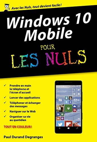 Windows 10 Mobile poche pour les Nuls (French Edition)