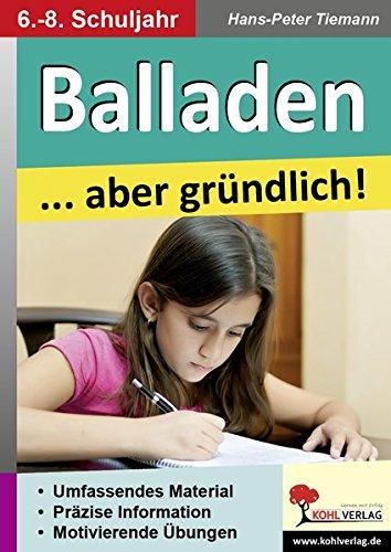 Balladen ... aber gründlich!: Präzise Infos & Motivierende Übungen