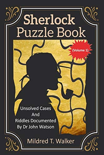 Sherlock Puzzle Book Volume 1 Unsolved Cases And Riddles Documented By Dr John Watson Mildred product image