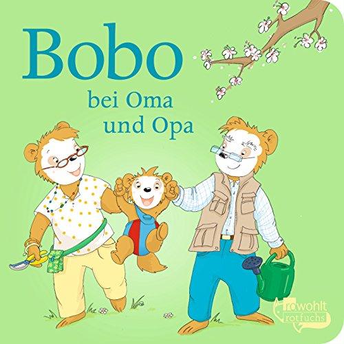 Bobo bei Oma und Opa (Bobo Siebenschläfer: Pappbilderbücher)