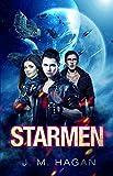 Starmen (Starmen (Space Opera Series) Book 1)