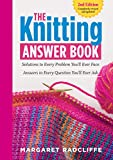 The Knitting Answer Book, 2nd Edition:...