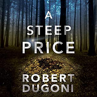A Steep Price     (Tracy Crosswhite, Book 6)              By:                                                                                                                                 Robert Dugoni                               Narrated by:                                                                                                                                 Emily Sutton-Smith                      Length: 10 hrs and 9 mins     3,183 ratings     Overall 4.5