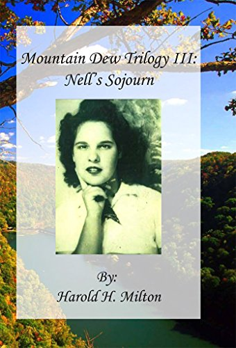 Mountain Dew Trilogy III: Nell's Sojourn (English Edition)