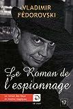 Le roman de l'espionnage (Grands caractères) - Editions de la Loupe - 29/02/2012