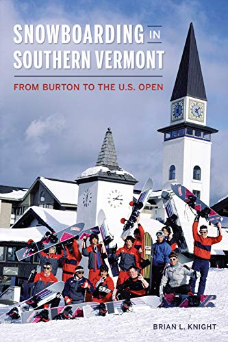 Snowboarding in Southern Vermont: From Burton to the Us Open