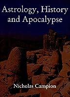 Astrology, History and Apocalypse