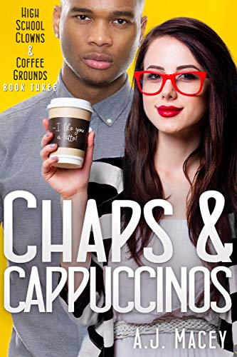 Chaps & Cappuccinos (High School Clowns & Coffee Grounds Book 3) (English Edition)