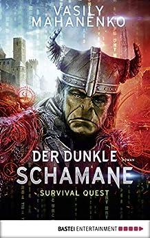 Survival Quest: Der dunkle Schamane: Roman (Survival Quest-Serie 2) (German Edition) by [Vasily Mahanenko, Andreas Kasprzak]