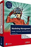 Marketing-Management. Mit eLearning-Zugang 'MyLab | Marketing-Management': Konzepte-Instrumente-Unternehmensfallstudien (Pearson Studium - Economic BWL)