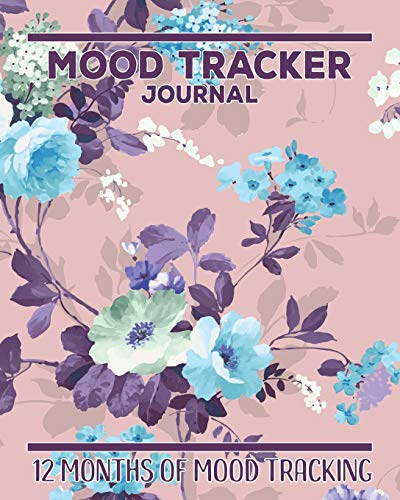 Pink Floral Mood Tracker Journal: 12 Months of Mood Tracking Illustrations plus Daily Journaling Log