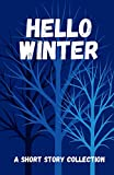 Hello Winter: a short story collection