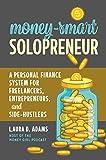 Money-Smart Solopreneur: A Perso...