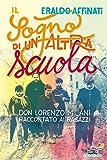 Il sogno di un'altra scuola: Don Milani raccontato ai ragazzi