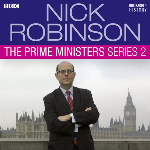 Nick Robinson's The Prime Ministers: The Complete Series 2 audiobook cover art
