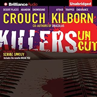 Killers Uncut                   By:                                                                                                                                 Blake Crouch,                                                                                        Jack Kilborn,                                                                                        J. A. Konrath                               Narrated by:                                                                                                                                 Patrick Lawlor,                                                                                        Angela Dawe                      Length: 9 hrs and 27 mins     85 ratings     Overall 4.3