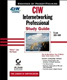 CIW:Internetworking Professional Study Guide Exam 1D0-460 (With CD-ROM)