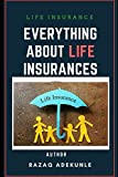 Life Insurance: EVERYTING ABOUT LIFE INSURANCES