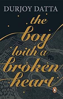 The Boy with a Broken Heart by [Durjoy Dutta]