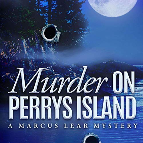 Murder on Perrys Island: Marcus Lear Mysteries, Book 1