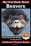 My First Book About Beavers - Amazing Animal Books - Children's Picture Books