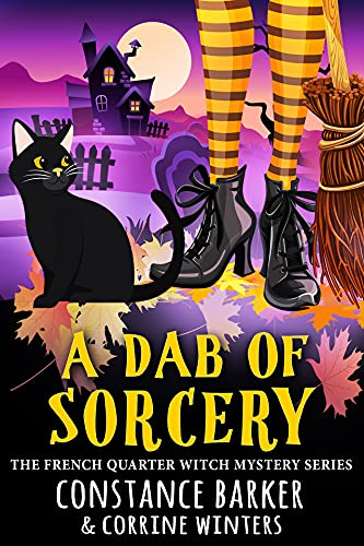 A Dab of Sorcery (The French Quarter Witch Mystery Series Book 2) by [Constance  Barker, Corrine Winters]