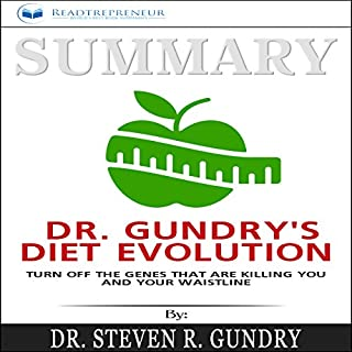 Summary: Dr. Gundry's Diet Evolution: Turn Off the Genes That Are Killing You and Your Waistline audiobook cover art