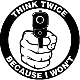 Think Twice I Won't Handgun Gun Firearm Car Truck Window Decor Decal Sticker - Die cut vinyl decal for windows, cars, trucks, tool boxes, laptops, MacBook - virtually any hard, smooth surface