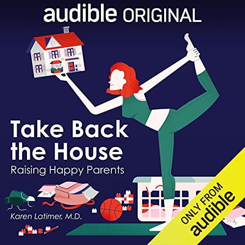 Take Back the House Audiobook By Karen Latimer M.D. cover art