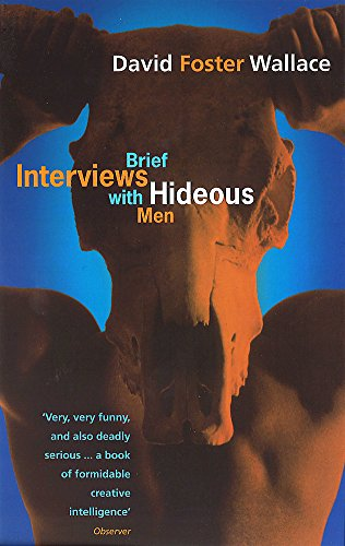 Brief Interviews With Hideous Men: David Foster Wallace