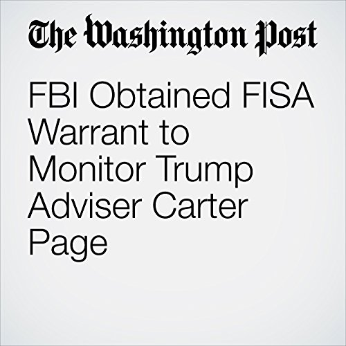 FBI Obtained FISA Warrant to Monitor Trump Adviser Carter Page audiobook cover art