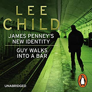 James Penney's New Identity - Guy Walks into a Bar                   By:                                                                                                                                 Lee Child                               Narrated by:                                                                                                                                 Kerry Shale                      Length: 1 hr and 24 mins     59 ratings     Overall 4.0