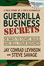 Guerrilla Business Secrets: 58 Ways to Start, Build, and Sell Your Business (Guerilla Marketing Press)