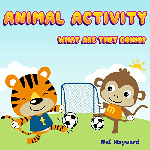 Animal Activity: What are they doing? | Animal Sport Vocabulary Book for kids age 2-6 years old|Learn the sport vocab | Gifts for Toddler and Children. (English Edition)
