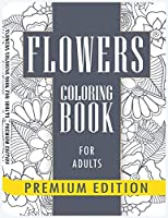 Flowers Coloring Books for Adults: Stress Relieving, Fun Designs Flowers, Paisley Patterns: Coloring Book For Adults